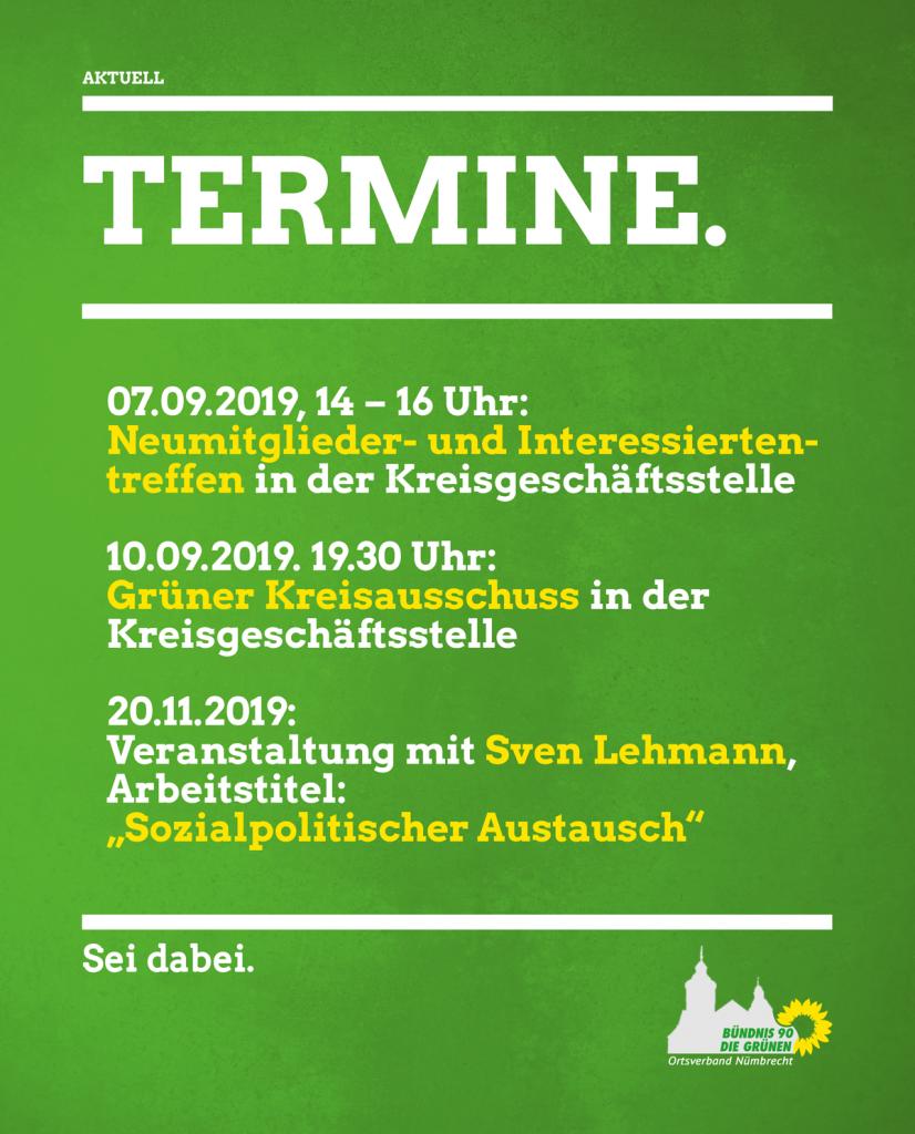 Einladung zu aktuellen Terminen - 7.9.19. 16h - Neumitglieder- & Interessententreffen, 10.9.19. 19.30h - Grüner Kreisausschuss, 20.11.19 Sven Lehmann 'Sozialpolitischer Austausch'